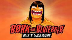 Børk the Berzerker, Hack 'N' Slash Edition